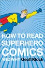 How to Read Superhero Comics and Why
