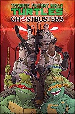 Ghostbusters & Teenage Mutant Ninja Turtles